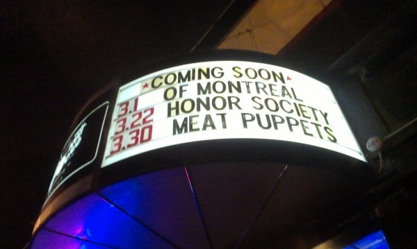 "40 Watt Marquee reading ""Coming Soon Of Montreal Honor Society Meat Puppets"""