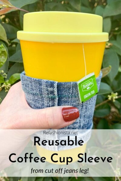 Reusable Coffee Cup Sleeve (from a Cut Off Pant Leg!) pin 2